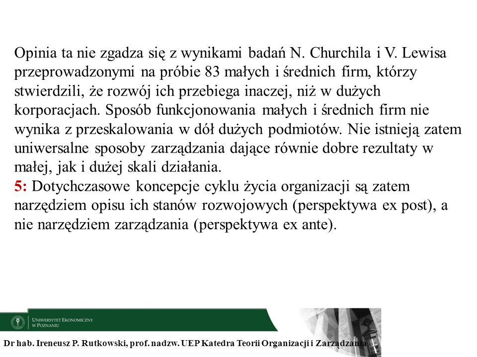 Dr hab. Ireneusz P. Rutkowski, prof. nadzw. UEP Katedra Teorii Organizacji i Zarządzania Opinia ta nie zgadza się z wynikami badań N. Churchila i V. L