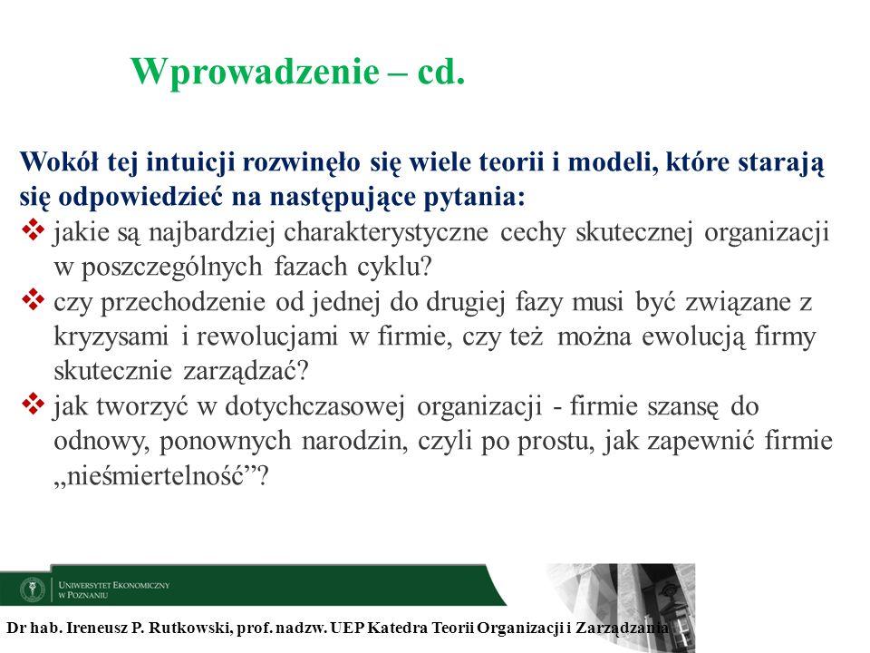 Dr hab. Ireneusz P. Rutkowski, prof. nadzw. UEP Katedra Teorii Organizacji i Zarządzania Wokół tej intuicji rozwinęło się wiele teorii i modeli, które