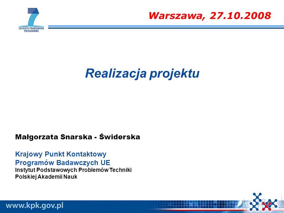 Małgorzata Snarska - Świderska Krajowy Punkt Kontaktowy Programów Badawczych UE Instytut Podstawowych Problemów Techniki Polskiej Akademii Nauk Realiz