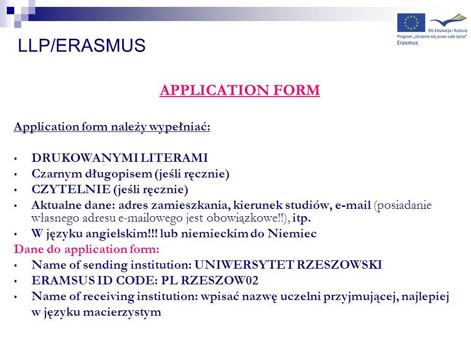 LLP/ERASMUS APPLICATION FORM Application form należy wypełniać: DRUKOWANYMI LITERAMI Czarnym długopisem (jeśli ręcznie) CZYTELNIE (jeśli ręcznie) Aktu