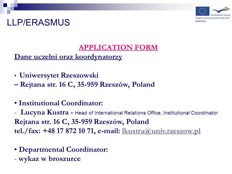 LLP/ERASMUS APPLICATION FORM Dane uczelni oraz koordynatorzy Uniwersytet Rzeszowski – Rejtana str. 16 C, 35-959 Rzeszów, Poland Institutional Coordina