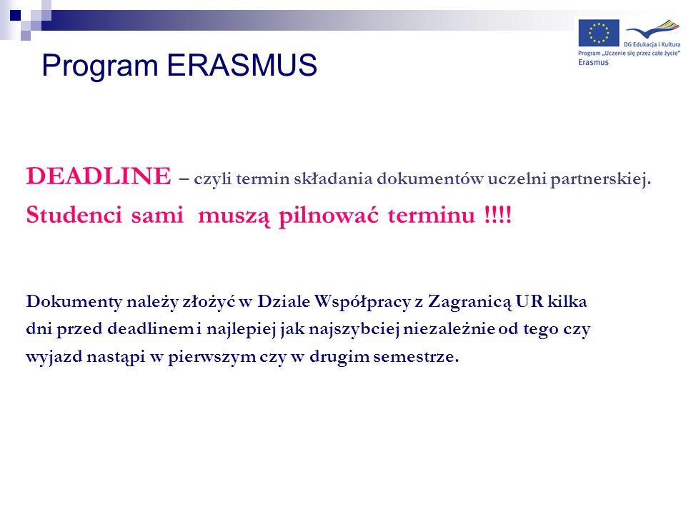 Program ERASMUS DEADLINE – czyli termin składania dokumentów uczelni partnerskiej. Studenci sami muszą pilnować terminu !!!! Dokumenty należy złożyć w