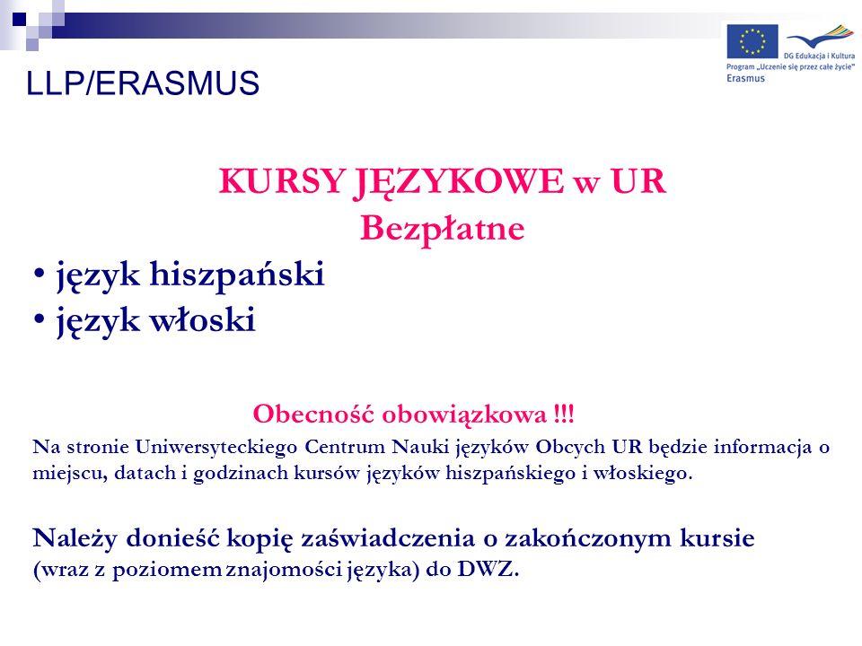 LLP/ERASMUS KURSY JĘZYKOWE w UR Bezpłatne język hiszpański język włoski Obecność obowiązkowa !!! Na stronie Uniwersyteckiego Centrum Nauki języków Obc