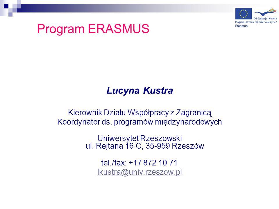 Program ERASMUS Broszurka www.univ.rzeszow.pl - stypendia – Erasmus - wyjazdy studentów www.univ.rzeszow.pl Informacje dla studentów zakwalifikowanych na studia: - Uczelnie partnerskie – informacje podstawowe, sposób aplikowania itp.
