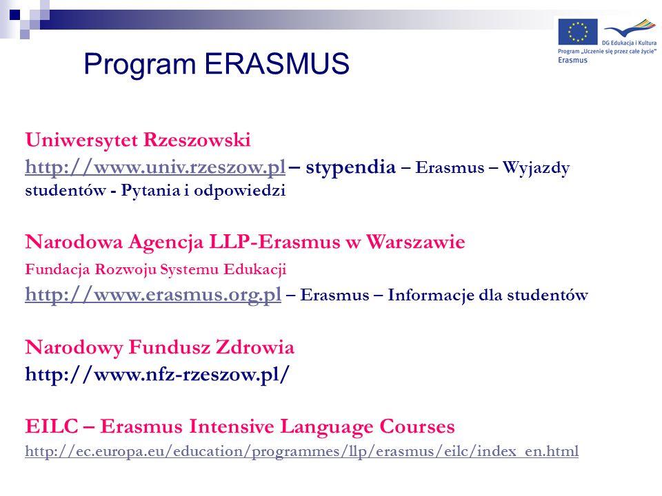 Program ERASMUS Uniwersytet Rzeszowski http://www.univ.rzeszow.plhttp://www.univ.rzeszow.pl – stypendia – Erasmus – Wyjazdy studentów - Pytania i odpo