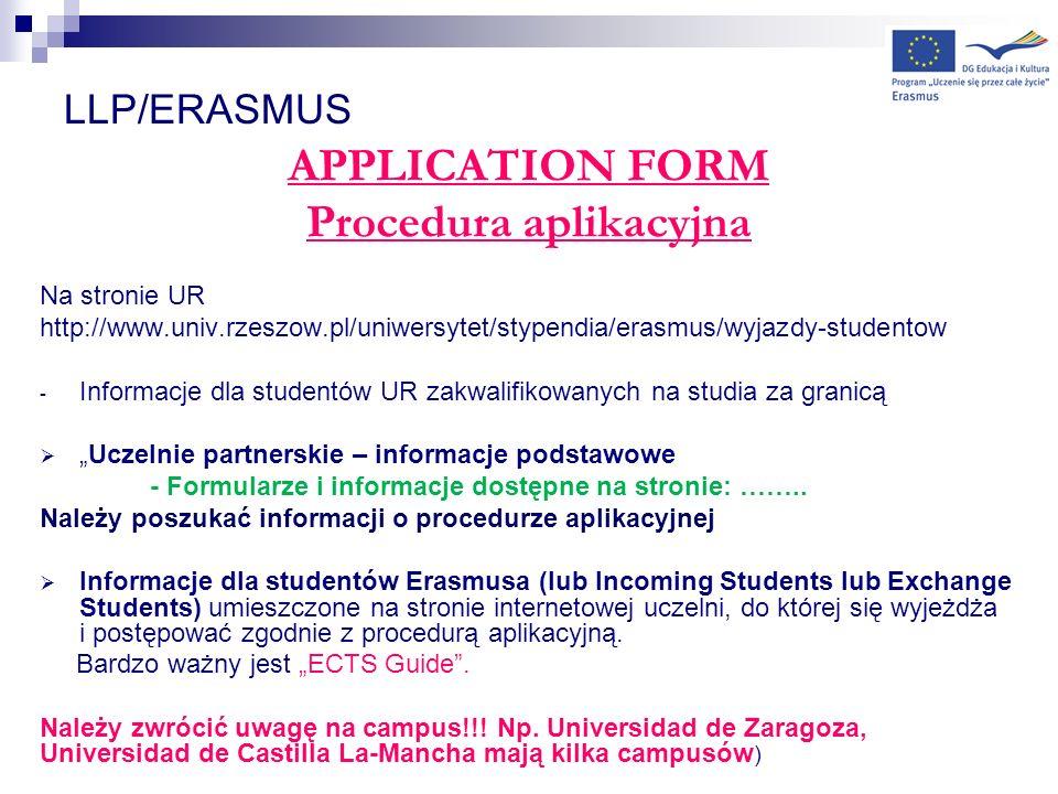LLP/ERASMUS APPLICATION FORM Nominacje – czyli zgłoszenie przez Dział Współpracy z Zagranicą UR osób zakwalifikowanych na studia do danej uczelni partnerskiej.