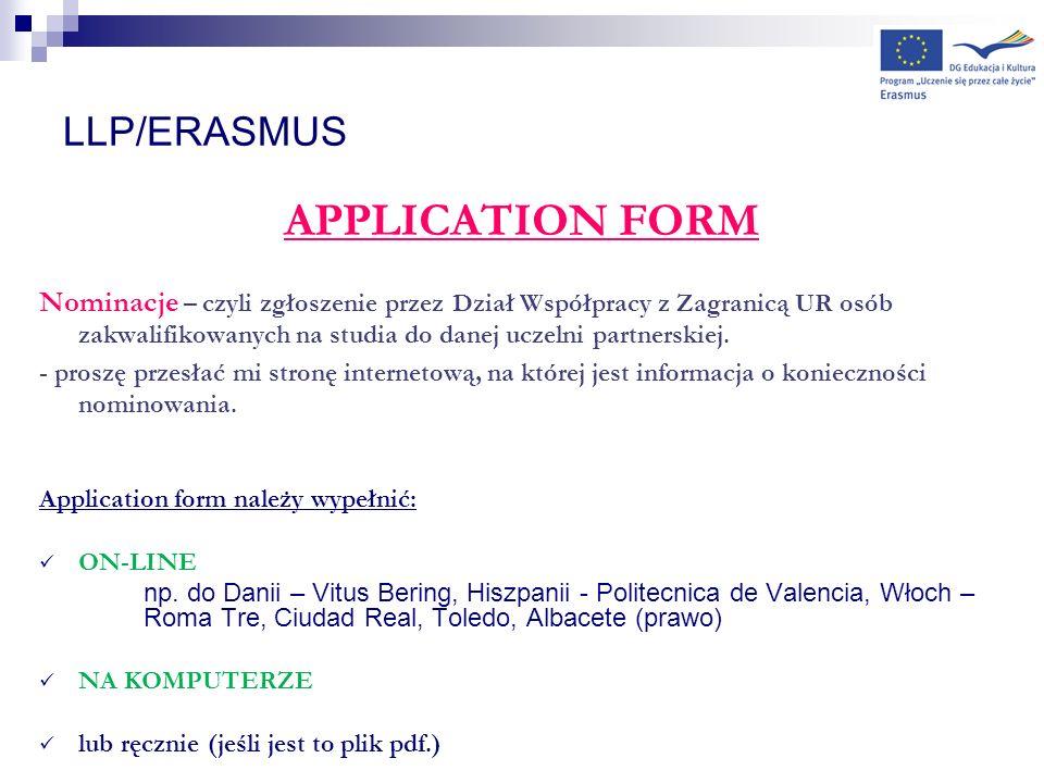 LLP/ERASMUS APPLICATION FORM Nominacje – czyli zgłoszenie przez Dział Współpracy z Zagranicą UR osób zakwalifikowanych na studia do danej uczelni part