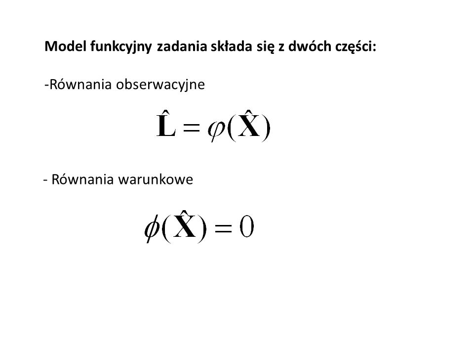 Zapis macierzowy: - Równania błędów: - Równania odchyłek: