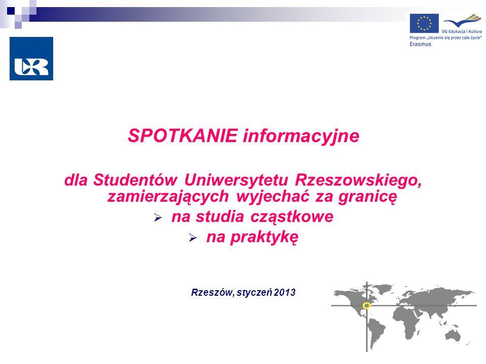 SPOTKANIE informacyjne dla Studentów Uniwersytetu Rzeszowskiego, zamierzających wyjechać za granicę na studia cząstkowe na praktykę Rzeszów, styczeń 2