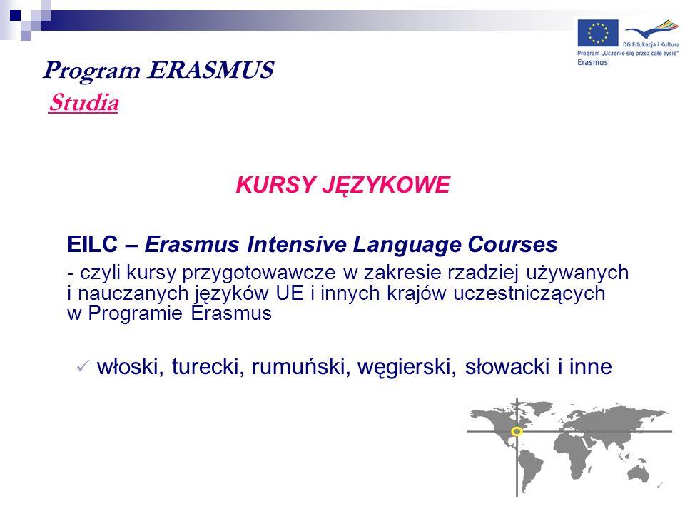 Program ERASMUS Studia KURSY JĘZYKOWE EILC – Erasmus Intensive Language Courses - czyli kursy przygotowawcze w zakresie rzadziej używanych i nauczanyc