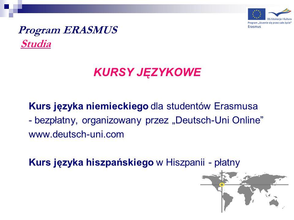 Program ERASMUS Studia KURSY JĘZYKOWE Kurs języka niemieckiego dla studentów Erasmusa - bezpłatny, organizowany przez Deutsch-Uni Online www.deutsch-u