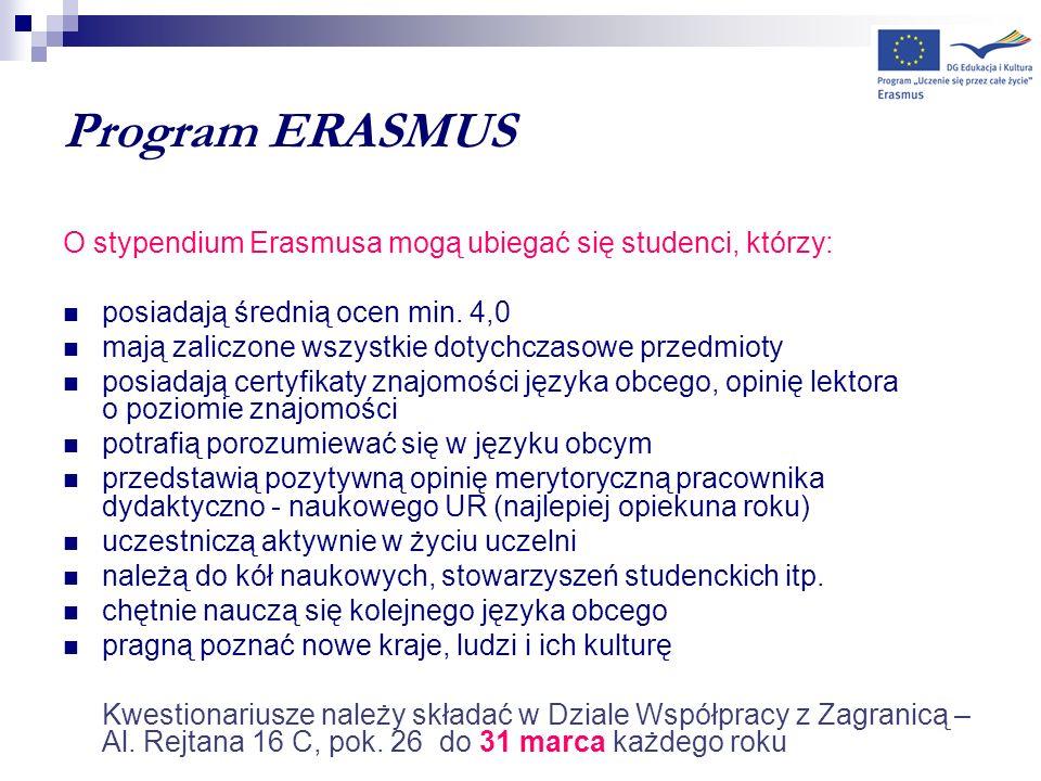 Program ERASMUS O stypendium Erasmusa mogą ubiegać się studenci, którzy: posiadają średnią ocen min. 4,0 mają zaliczone wszystkie dotychczasowe przedm
