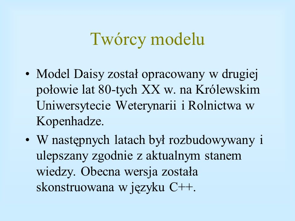 Ogólna struktura modelu Model Daisy składa się z trzech głównych modułów: 1.Części klimatycznej, 2.Części roślinnej - wegetacji (opisującej wzrost i rozwój roślin) 3.Części glebowej - charakteryzującej przemiany zachodzące w glebie.