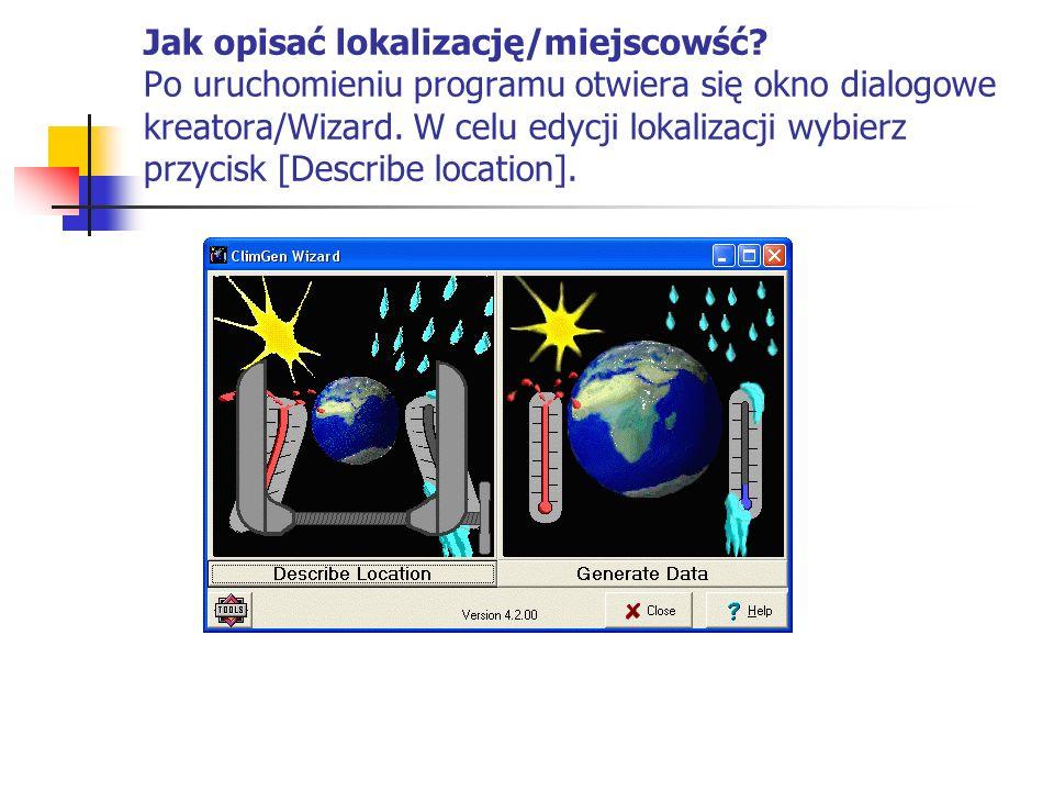 Pierwsze okno Describe location zawiera pytania o tryb parametryzacji zwiazany z dostępnością danych pogodowych.