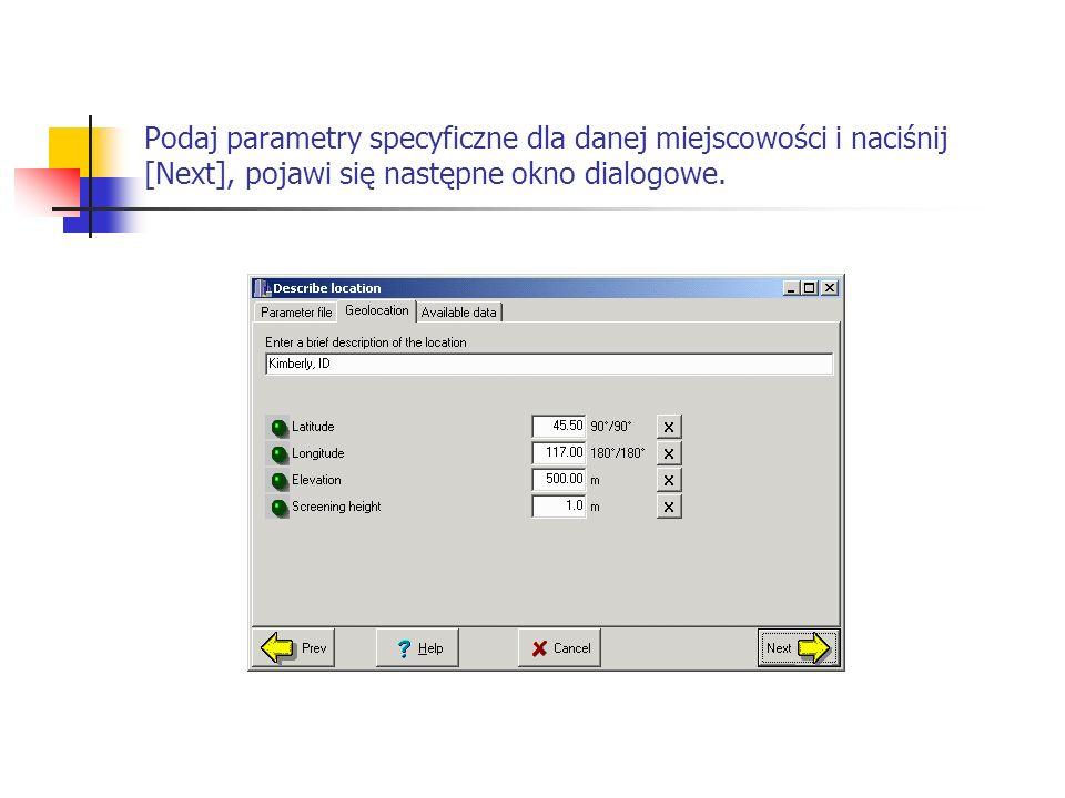 Podaj parametry specyficzne dla danej miejscowości i naciśnij [Next], pojawi się następne okno dialogowe.