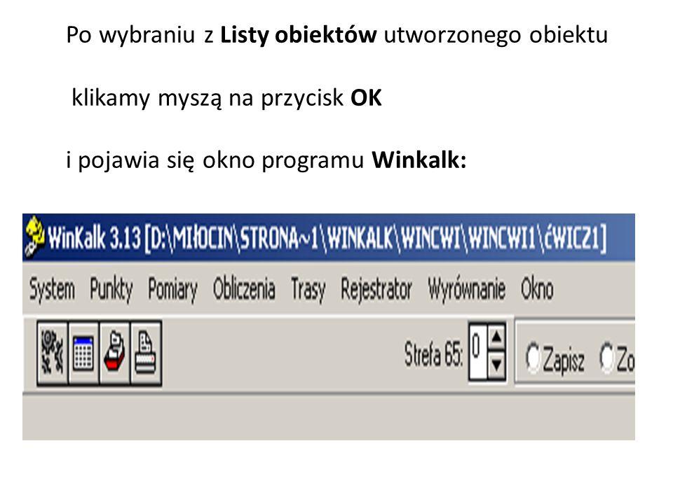 Po wybraniu z Listy obiektów utworzonego obiektu klikamy myszą na przycisk OK i pojawia się okno programu Winkalk: