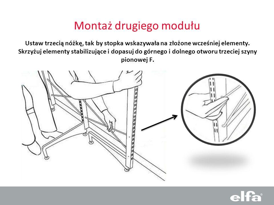 Montaż drugiego modułu Ustaw trzecią nóżkę, tak by stopka wskazywała na złożone wcześniej elementy. Skrzyżuj elementy stabilizujące i dopasuj do górne