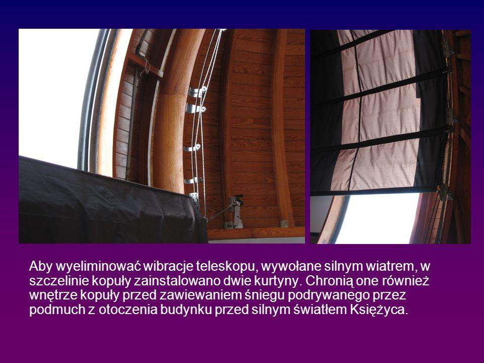 Aby wyeliminować wibracje teleskopu, wywołane silnym wiatrem, w szczelinie kopuły zainstalowano dwie kurtyny.
