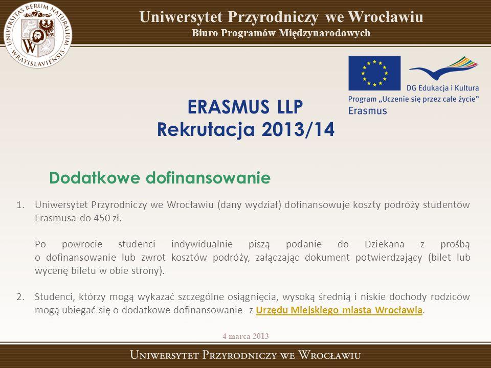 1.Uniwersytet Przyrodniczy we Wrocławiu (dany wydział) dofinansowuje koszty podróży studentów Erasmusa do 450 zł. Po powrocie studenci indywidualnie p