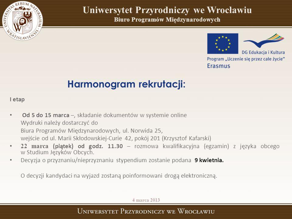 Kraje grupy I: Dania, Finlandia, Francja – 350 EUR miesięcznie; Kraje grupy II: Austria, Belgia, Grecja, Hiszpania, Holandia, Niemcy, Portugalia, Włochy – 300 EUR miesięcznie; Kraje grupy III: Czechy, Estonia, Litwa, Łotwa, Słowacja, Turcja, Węgry – 255 EUR miesięcznie Wysokość stypendium na rok akademicki 2013/20134 będzie znana w lipcu, po uzyskaniu informacji o kwocie przyznanej uczelni przez Narodową Agencję programu Erasmus w Warszawie.