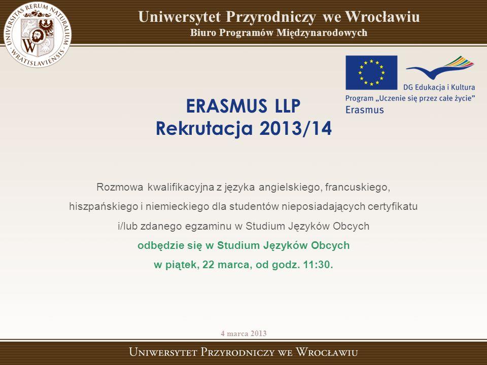 Student zobowiązany jest sprawdzić na stronie internetowej uczelni partnerskiej, w jakim języku odbywają się zajęcia dla studentów Erasmusa.