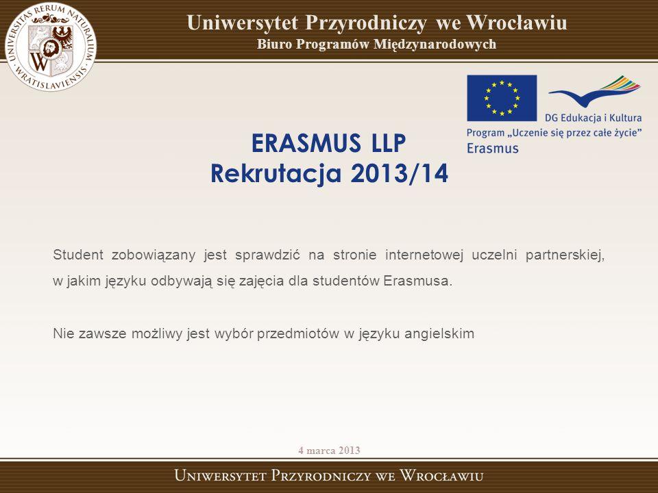 Student zobowiązany jest sprawdzić na stronie internetowej uczelni partnerskiej, w jakim języku odbywają się zajęcia dla studentów Erasmusa. Nie zawsz