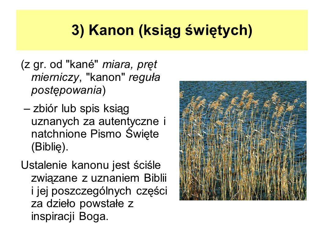 3) Kanon (ksiąg świętych) (z gr. od