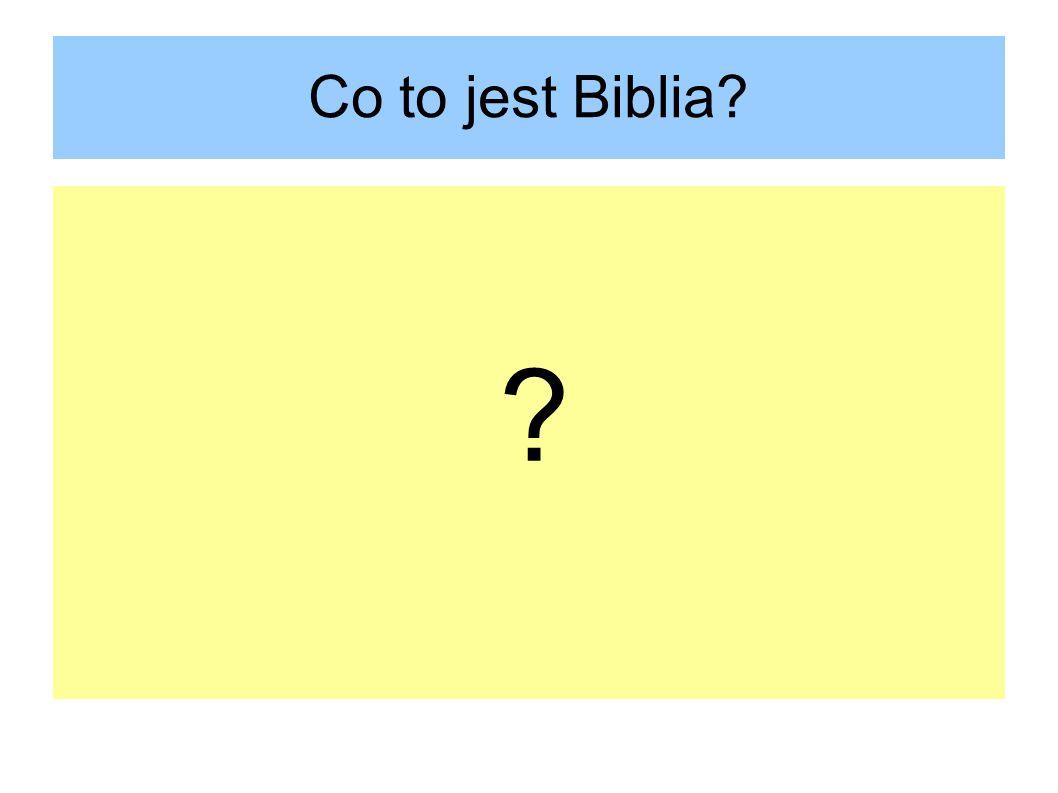 Co to jest Biblia? ?