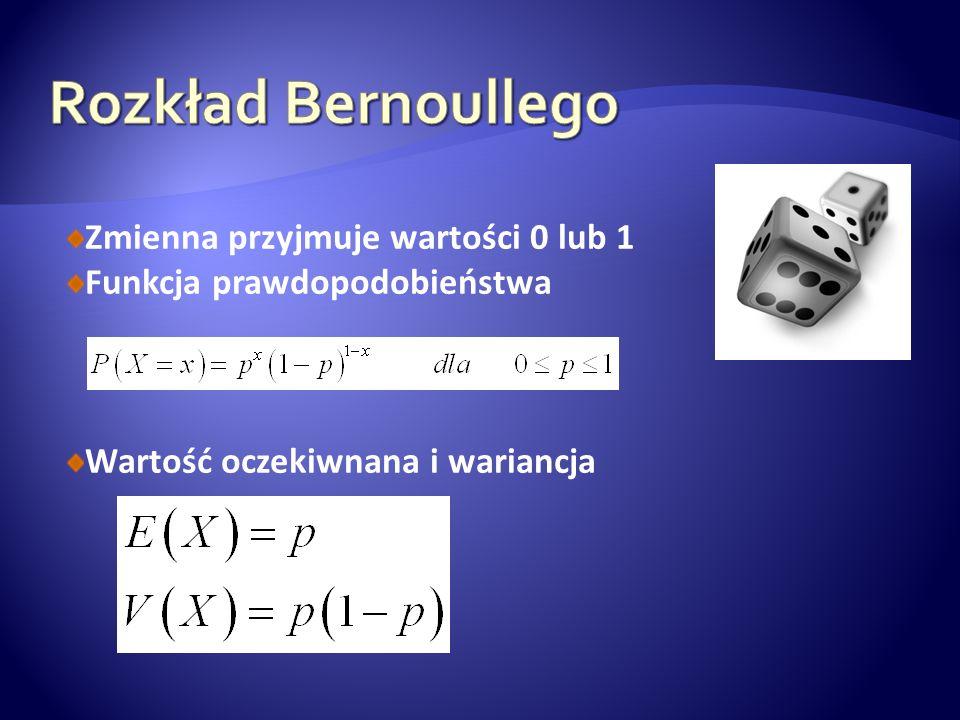 Zmienna przyjmuje wartości 0 lub 1 Funkcja prawdopodobieństwa Wartość oczekiwnana i wariancja
