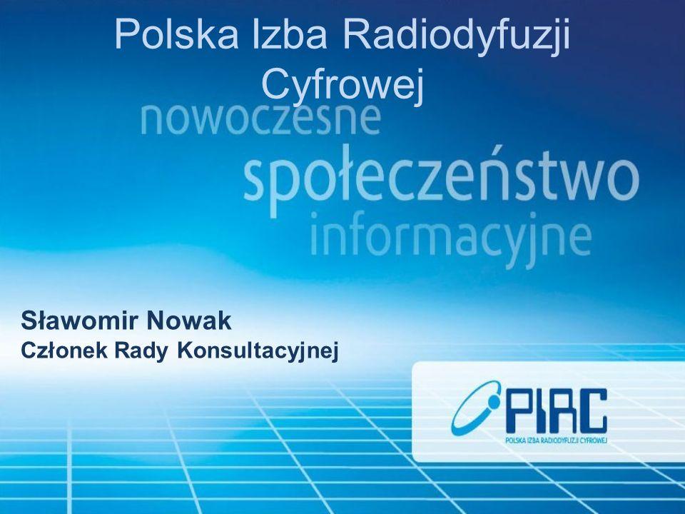 Polska Izba Radiodyfuzji Cyfrowej Sławomir Nowak Członek Rady Konsultacyjnej