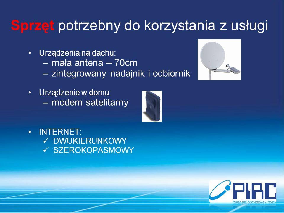 Sprzęt potrzebny do korzystania z usługi Urządzenia na dachu: –mała antena – 70cm –zintegrowany nadajnik i odbiornik Urządzenie w domu: –modem satelitarny INTERNET: DWUKIERUNKOWY SZEROKOPASMOWY