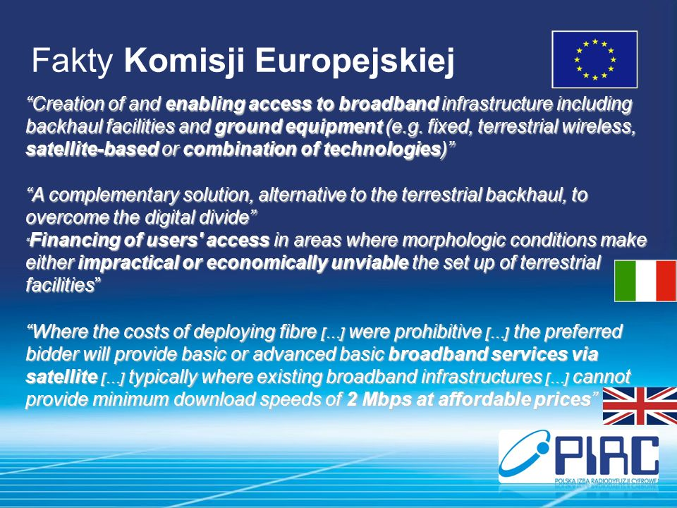 Fakty Komisji Europejskiej Creation of and enabling access to broadband infrastructure including backhaul facilities and ground equipment (e.g.