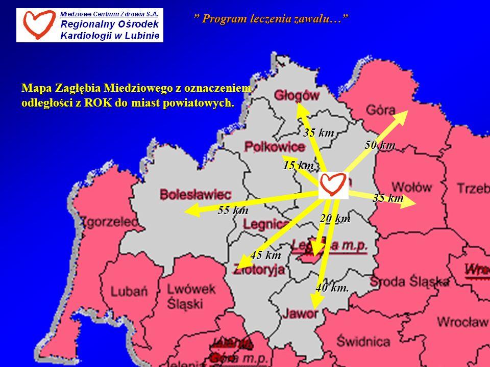 Program leczenia zawału… Program leczenia zawału… 15 km 50 km 40 km. 35 km 20 km 35 km 45 km 55 km Mapa Zagłębia Miedziowego z oznaczeniem odległości