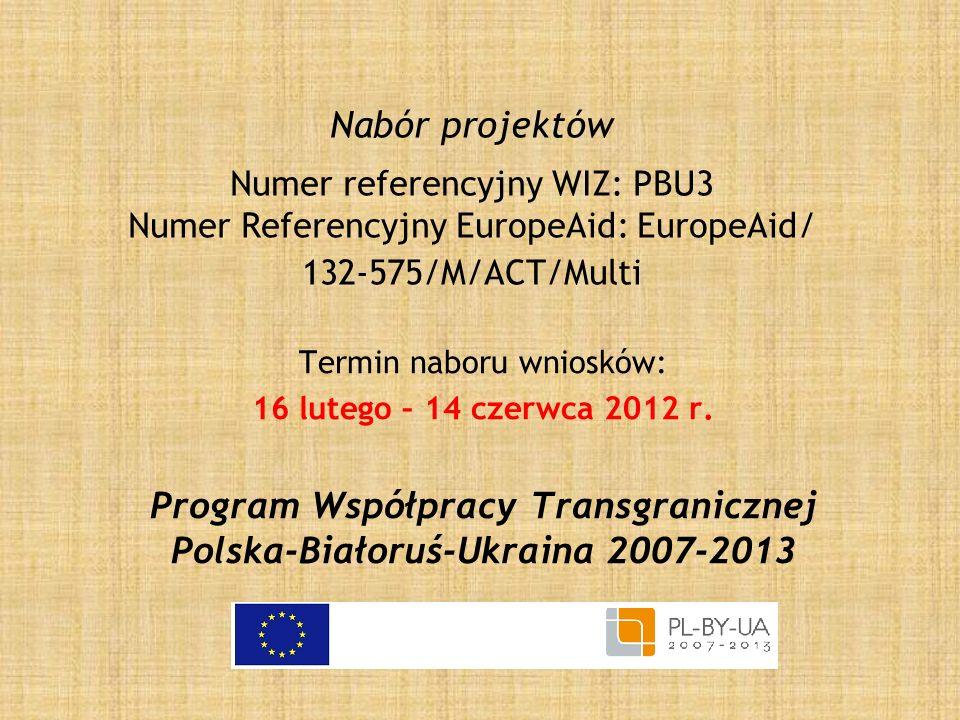 Nabór projektów Numer referencyjny WIZ: PBU3 Numer Referencyjny EuropeAid: EuropeAid/ 132-575/M/ACT/Multi Termin naboru wniosków: 16 lutego – 14 czerw