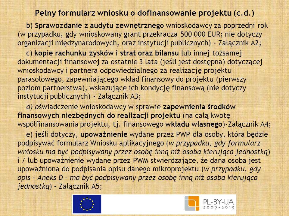 Pełny formularz wniosku o dofinansowanie projektu (c.d.) b) Sprawozdanie z audytu zewnętrznego wnioskodawcy za poprzedni rok (w przypadku, gdy wniosko