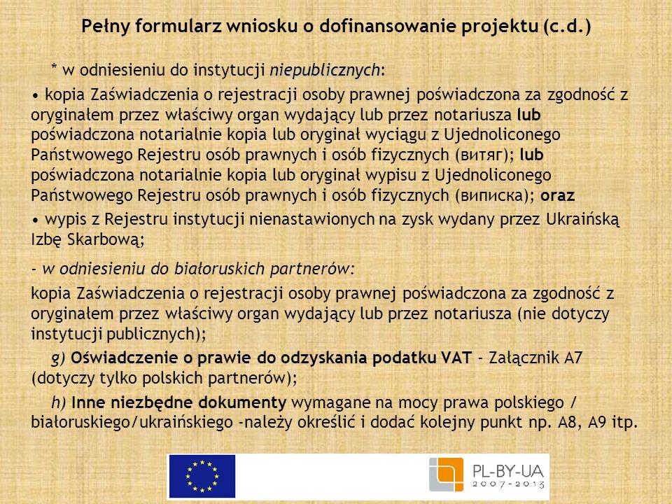 Pełny formularz wniosku o dofinansowanie projektu (c.d.) niepublicznych * w odniesieniu do instytucji niepublicznych: kopia Zaświadczenia o rejestracj