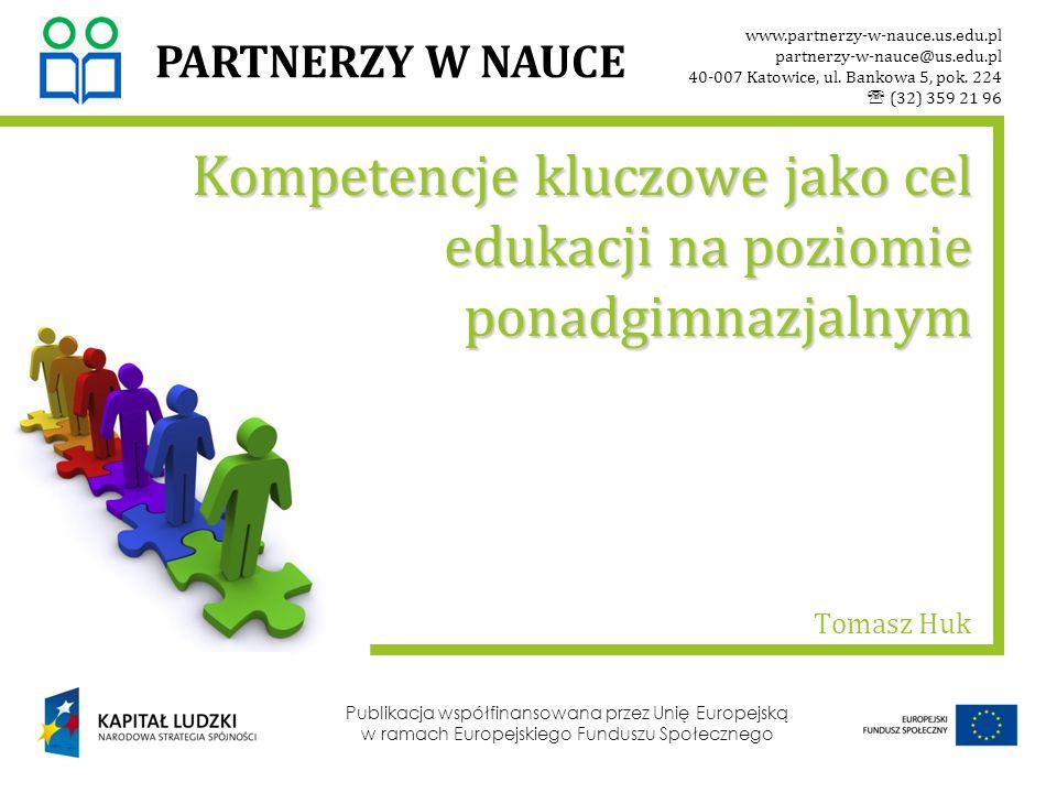 Publikacja współfinansowana przez Unię Europejską w ramach Europejskiego Funduszu Społecznego Dziękuję za uwagę www.partnerzy-w-nauce.us.edu.pl partnerzy-w-nauce@us.edu.pl