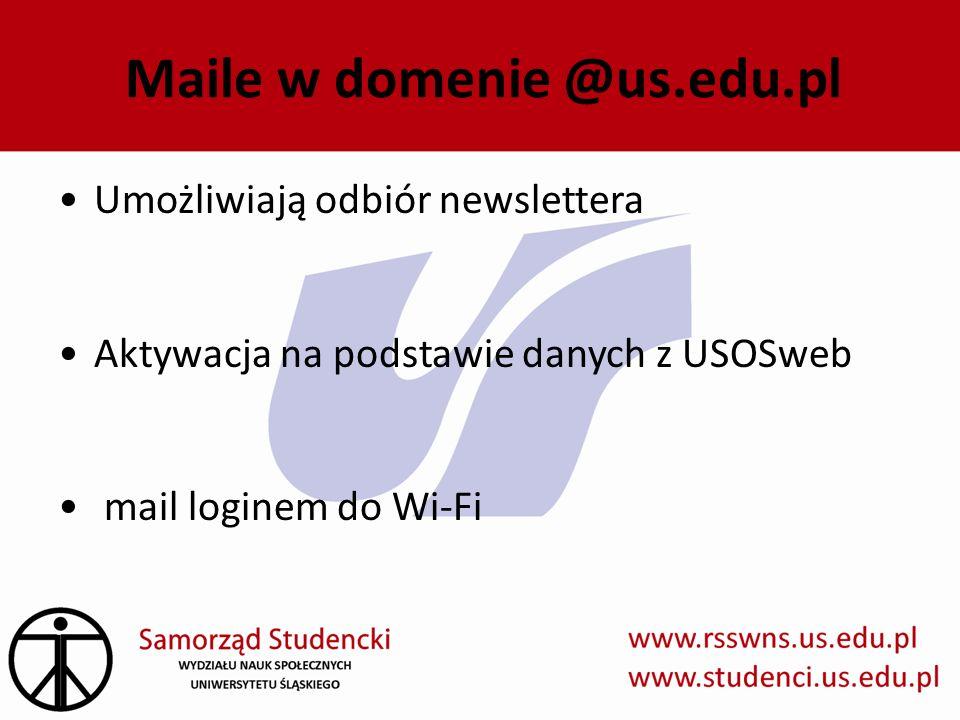 Maile w domenie @us.edu.pl Umożliwiają odbiór newslettera Aktywacja na podstawie danych z USOSweb mail loginem do Wi-Fi