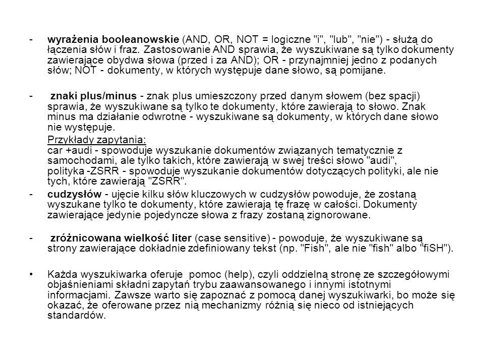 -wyrażenia booleanowskie (AND, OR, NOT = logiczne