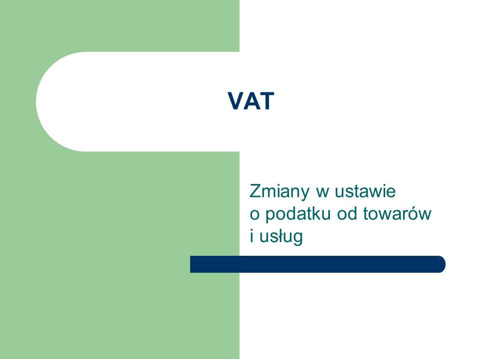 VAT Zmiany w ustawie o podatku od towarów i usług