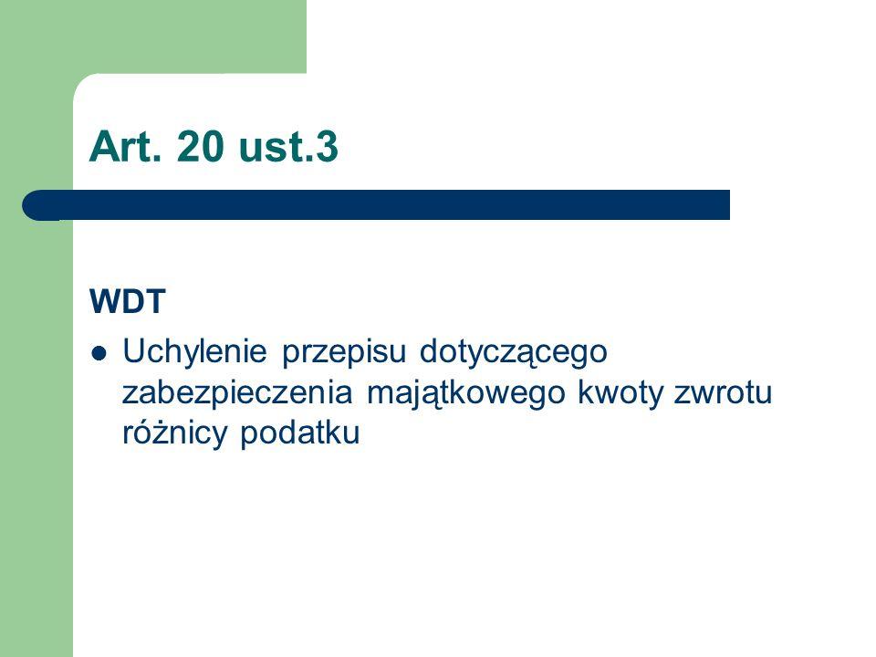 Art. 20 ust.3 WDT Uchylenie przepisu dotyczącego zabezpieczenia majątkowego kwoty zwrotu różnicy podatku