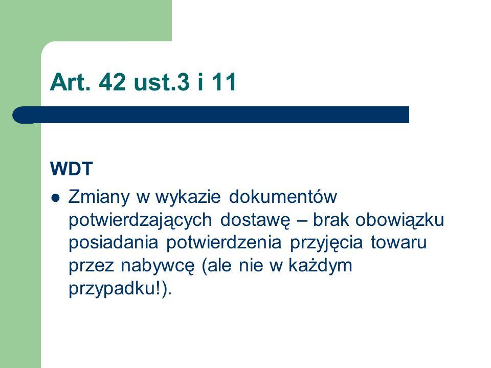 Art. 42 ust.3 i 11 WDT Zmiany w wykazie dokumentów potwierdzających dostawę – brak obowiązku posiadania potwierdzenia przyjęcia towaru przez nabywcę (