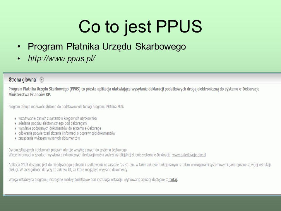 Co to jest PPUS Program Płatnika Urzędu Skarbowego http://www.ppus.pl/