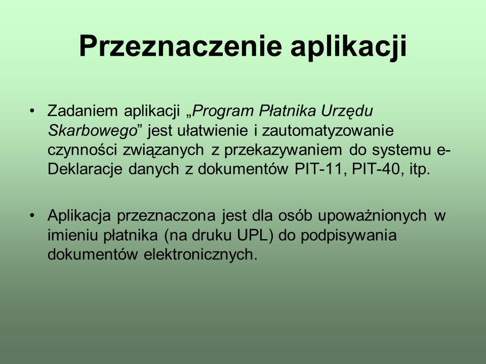 Licencjonowanie i wsparcie techniczne Aplikacja PPUS dostępna jest nieodpłatnie dla wszystkich zainteresowanych płatników w celu przesyłania informacji PIT-11, PIT-40, itp.