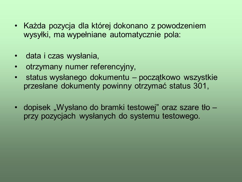 Każda pozycja dla której dokonano z powodzeniem wysyłki, ma wypełniane automatycznie pola: data i czas wysłania, otrzymany numer referencyjny, status