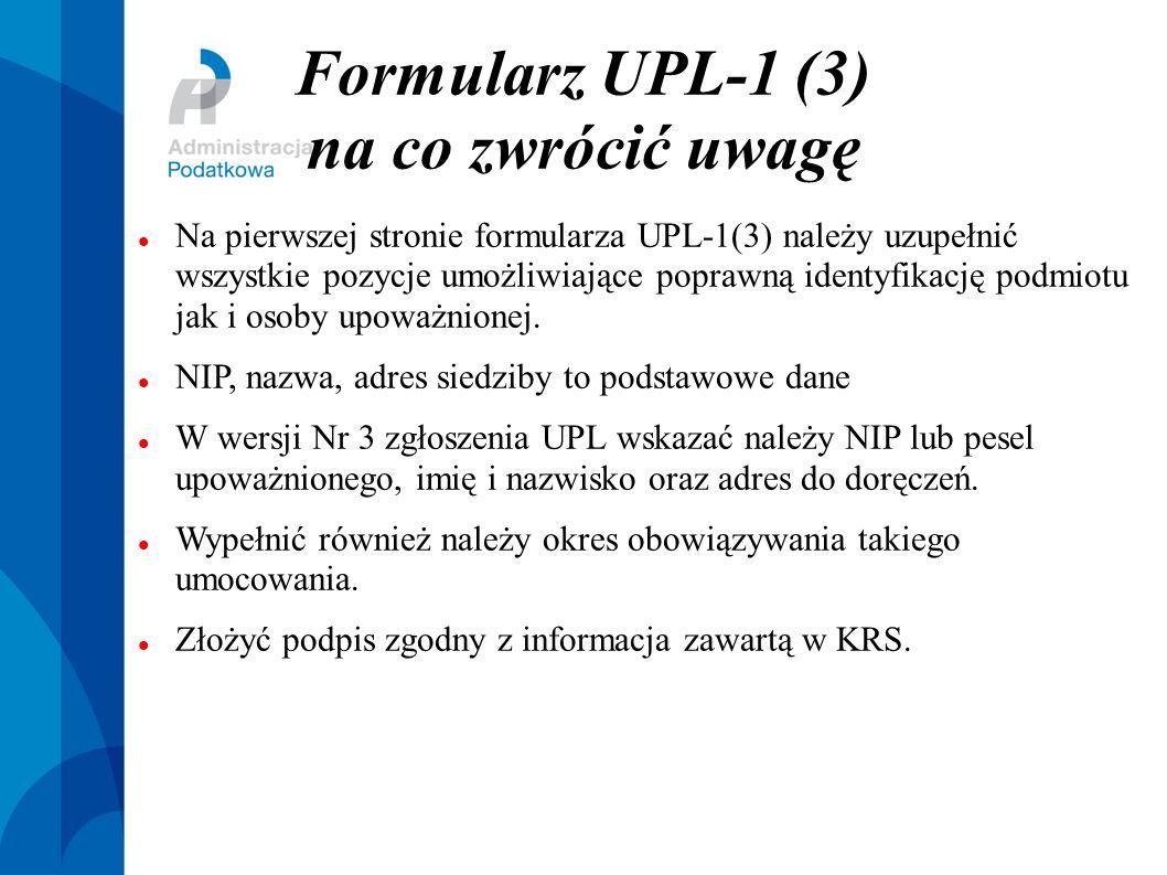 Formularz UPL-1 (3) na co zwrócić uwagę Na pierwszej stronie formularza UPL-1(3) należy uzupełnić wszystkie pozycje umożliwiające poprawną identyfikac