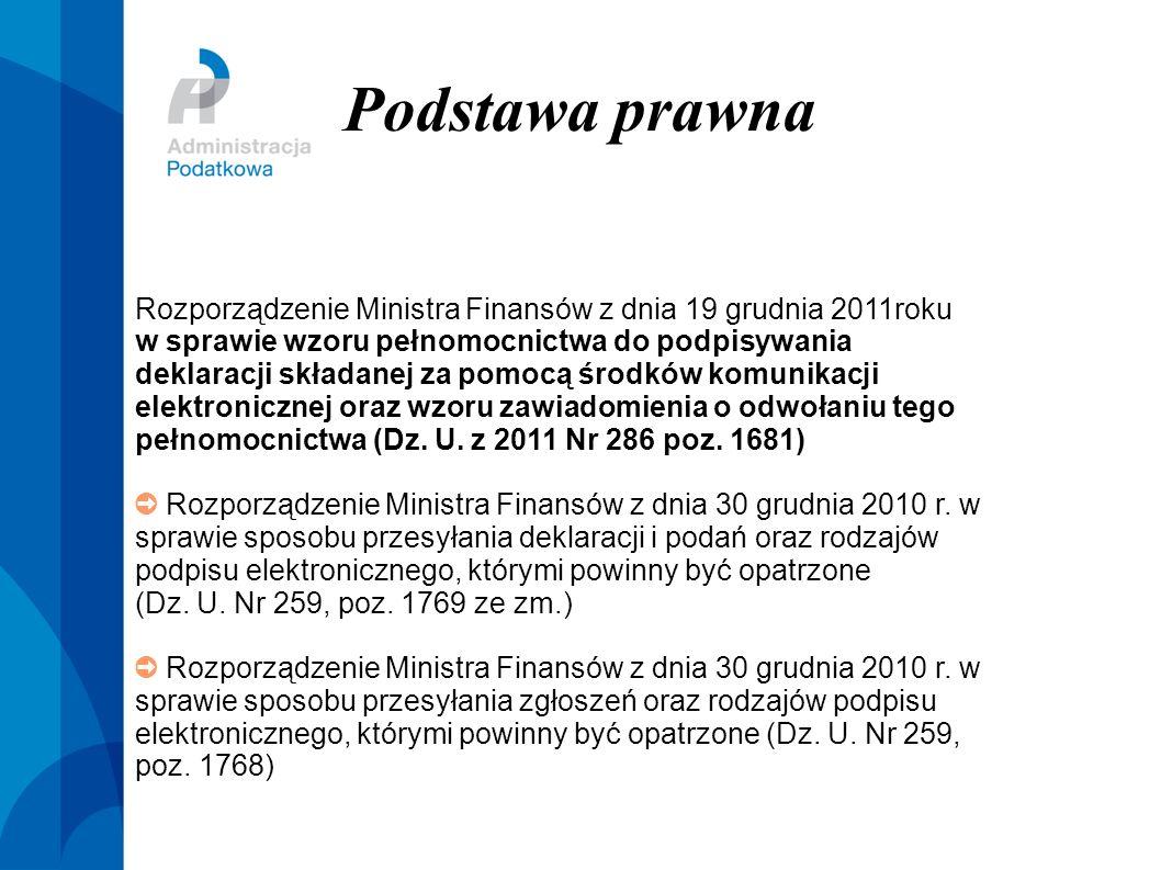 Podstawa prawna Rozporządzenie Ministra Finansów z dnia 19 grudnia 2011roku w sprawie wzoru pełnomocnictwa do podpisywania deklaracji składanej za pom