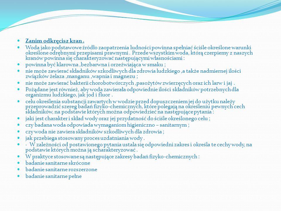 Zanim odkręcisz kran. Woda jako podstawowe źródło zaopatrzenia ludności powinna spełniać ściśle określone warunki określone odrębnymi przepisami prawn