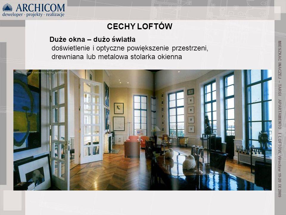 19 Duże okna – dużo światła doświetlenie i optyczne powiększenie przestrzeni, drewniana lub metalowa stolarka okienna CECHY LOFTÓW MIESZKAĆ INACZEJ –
