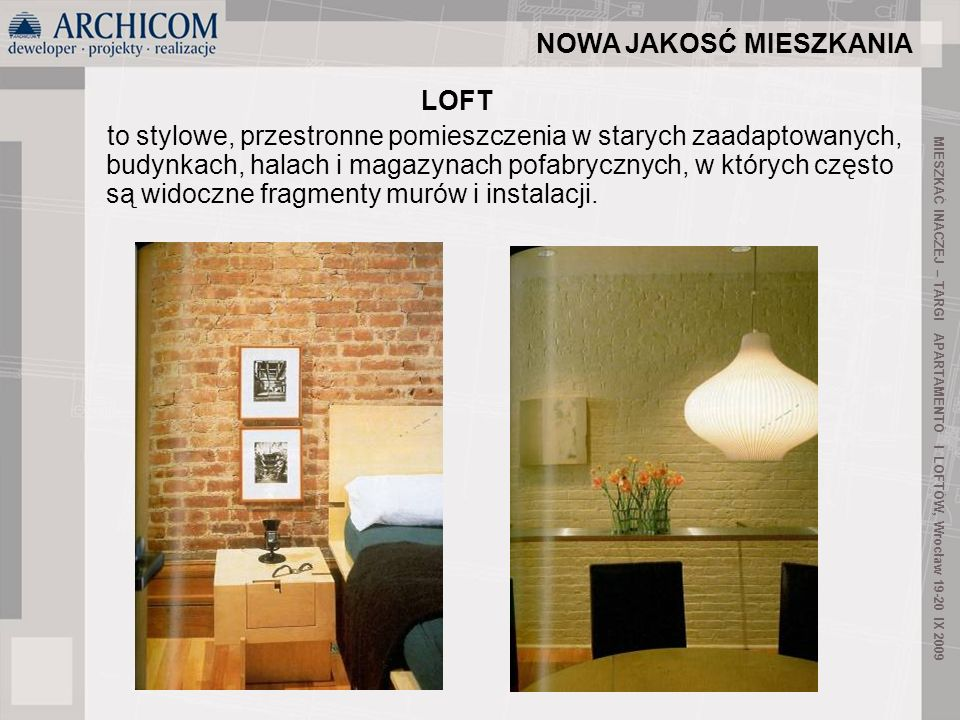 8 MIESZKAĆ INACZEJ – TARGI APARTAMENTÓ I LOFTÓW, Wrocław 19-20 IX 2009 NOWA JAKOSĆ MIESZKANIA